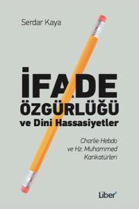 İfade Özgürlüğü ve Dini Hassasiyetler: Charlie Hebdo ve Hz. Muhammed Karikatürleri / Serdar Kaya